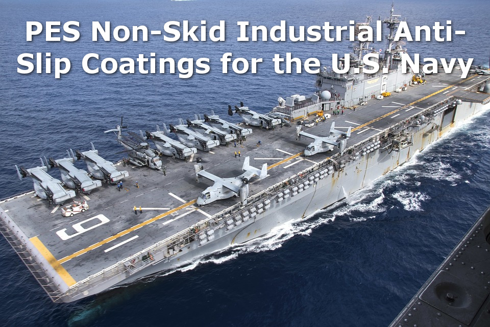 PES Non-Skid Industrial Anti-Slip Coatings for the U.S. Navy